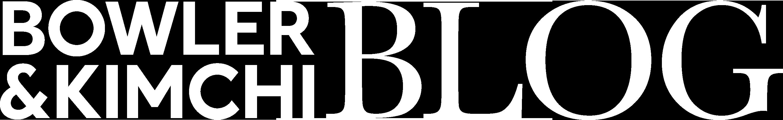 Bowler & Kimchi Blog